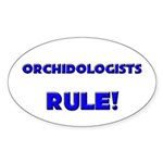Orchidologists Rule! Oval Sticker
