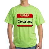 Hello my name is Charles T-Shirt