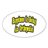 """Happiness...Orthopedist"" Oval Decal"