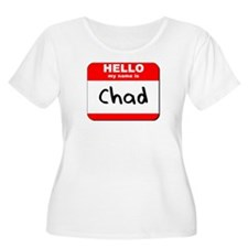 Hello my name is Chad T-Shirt
