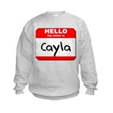 Hello my name is Cayla Sweatshirt