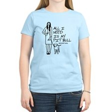 All I Need Is My Pitbull Women's Light T-Shirt