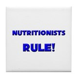Nutritionists Rule! Tile Coaster
