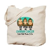 See Speak Hear No Ovarian Cancer 1 Tote Bag