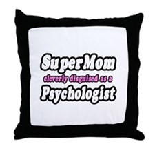 """SuperMom...Psychologist"" Throw Pillow"