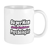"""SuperMom...Psychologist"" Mug"