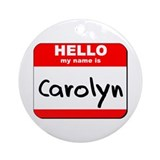 Hello my name is Carolyn Ornament (Round)
