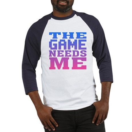 The Game Needs Me Baseball Jersey
