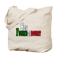 Hey fughedaboudit Tote Bag