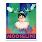 Sarah Palin is Mooselini Small Poster