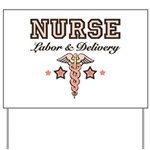 Labor & Delivery Nurse Caduceus Yard Sign