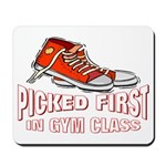 Picked First Gym Class Mousepad
