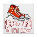 Picked First Gym Class Tile Coaster