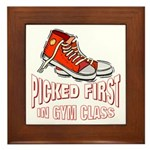 Picked First Gym Class Framed Tile