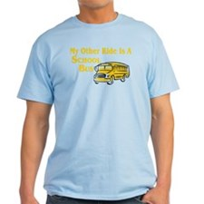 My other Ride Is A School Bus T-Shirt