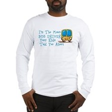 I'm The Mean Bus Driver... Long Sleeve T-Shirt