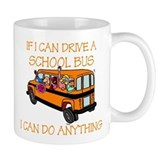 If I Can Drive A School Bus.. Small Mug