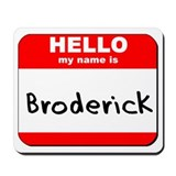 Hello my name is Broderick Mousepad