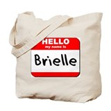 Hello my name is Brielle Tote Bag