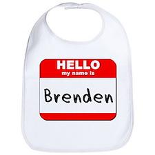 Hello my name is Brenden Bib