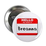 "Hello my name is Breanna 2.25"" Button (10 pack)"
