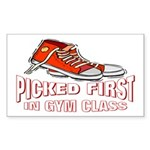 Picked First Gym Class Rectangle Sticker
