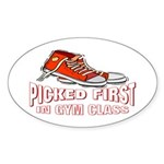 Picked First Gym Class Oval Sticker