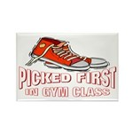 Picked First Gym Class Rectangle Magnet
