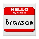 Hello my name is Branson Tile Coaster