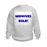 Midwives Rule! Sweatshirt