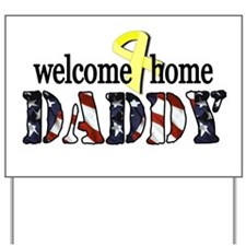 Unique Welcome home dad Yard Sign