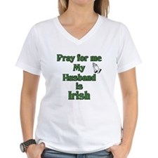 Pray For Me My Husband Is Iri Shirt