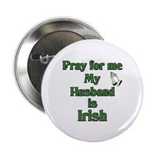 "Pray For Me My Husband Is Iri 2.25"" Button (10 pac"