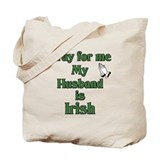 Pray For Me My Husband Is Iri Tote Bag