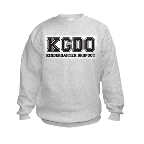 Kindergarten Dropout Kids Sweatshirt