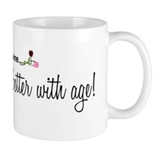 Wine Better With Age Mug