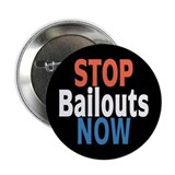 "Stop Bailouts Now 2.25"" Button"