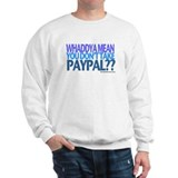 Take PayPal? Sweatshirt