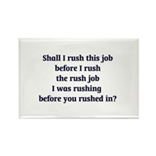 Rush Job Rectangle Magnet