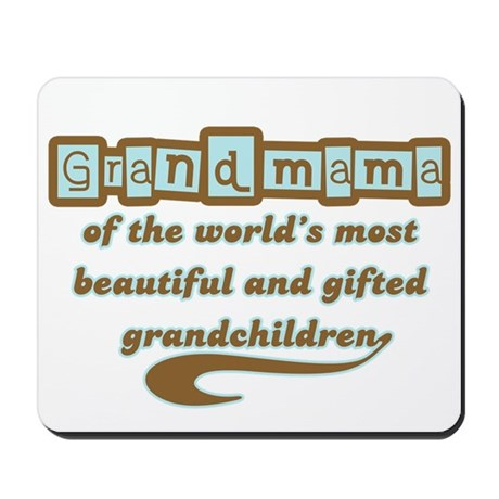 Grandmama of Gifted Grandchildren Mousepad
