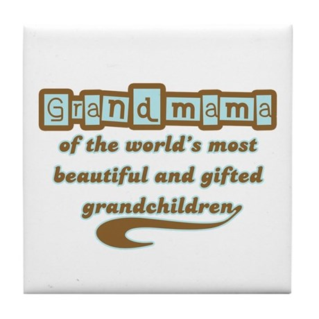 Grandmama of Gifted Grandchildren Tile Coaster