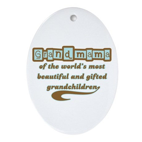 Grandmama of Gifted Grandchildren Oval Ornament