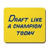 Draft Like A Champion Today Mousepad