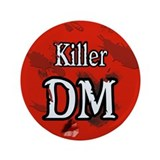 "Killer DM 3.5"" Button"