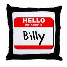 Hello my name is Billy Throw Pillow