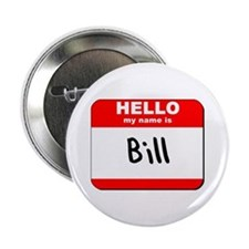 "Hello my name is Bill 2.25"" Button"