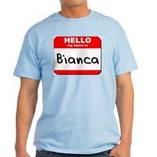 Hello my name is Bianca T-Shirt