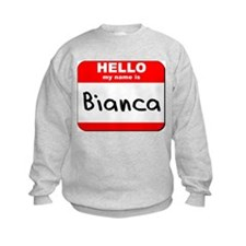 Hello my name is Bianca Sweatshirt