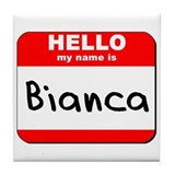 Hello my name is Bianca Tile Coaster