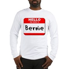 Hello my name is Bernie Long Sleeve T-Shirt